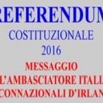 REFERENDUM COSTITUZIONALE IN ITALIA: Messaggio dell'Ambasciatore italiano ai connazionali d'Irlanda