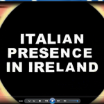 """ITALIAN PRESENCE IN IRELAND"" UN DOCUMENTARIO DI CONCETTO LA MALFA"